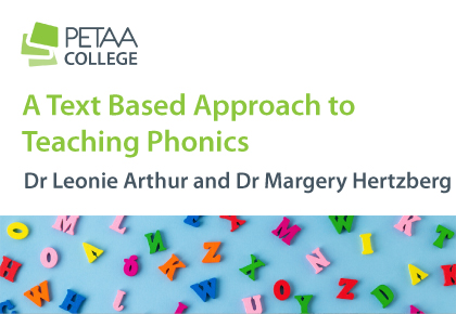 A Text Based Approach to Teaching Phonics byDr Leonie Arthur and Dr Margery Hertzberg