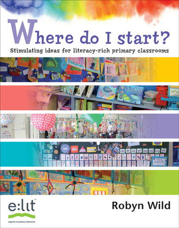 Where do I Start? Stimulating ideas for literacy rich primary classrooms